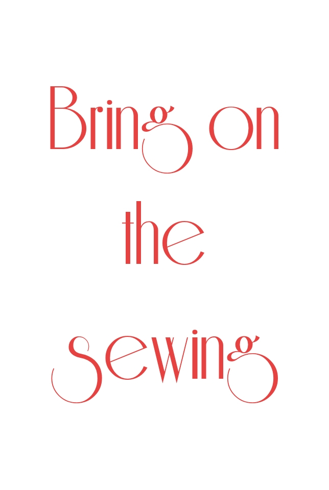 bring on the sewing