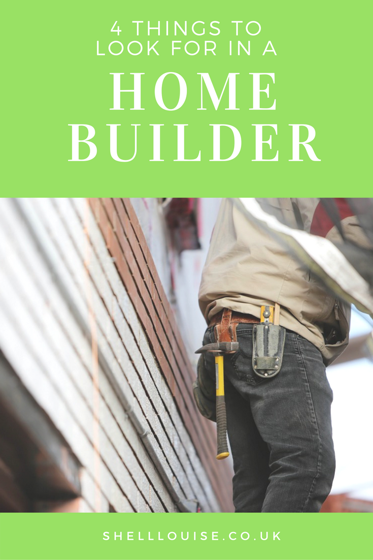 4 things to look for in a home builder