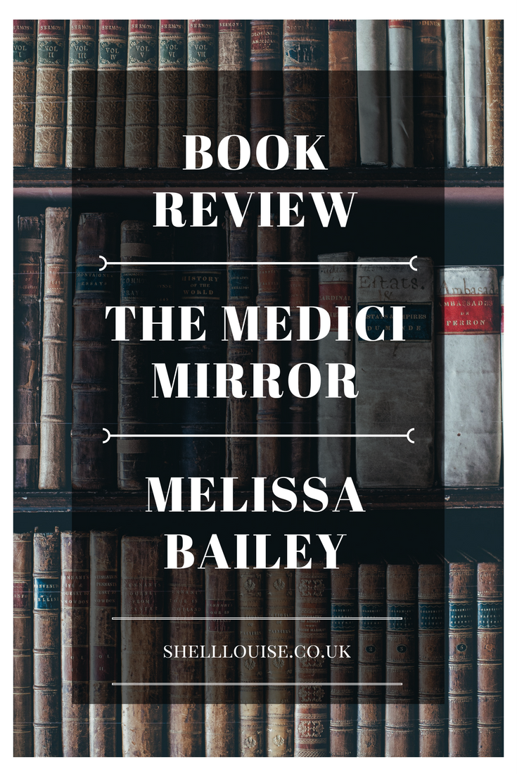 The Medici Mirror By Melissa Bailey Book Review
