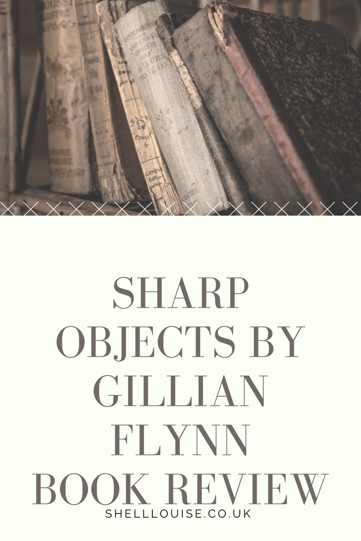 Sharp Objects By Gillian Flynn Book Review