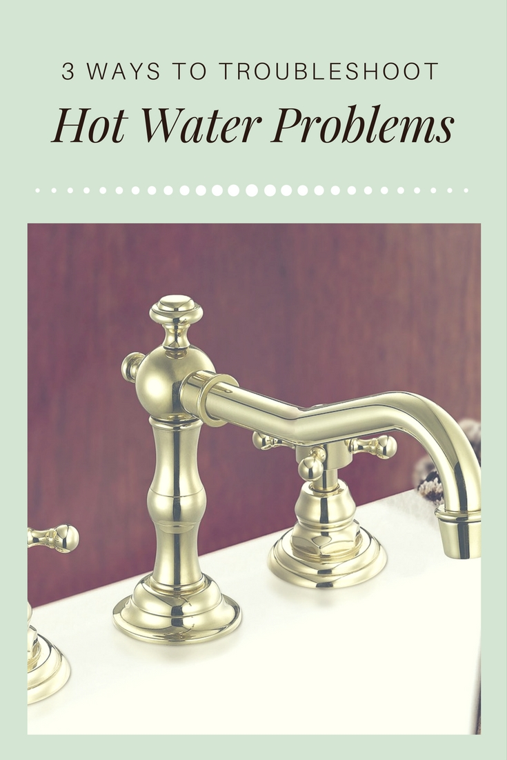 3 ways to troubleshoot hot water problems