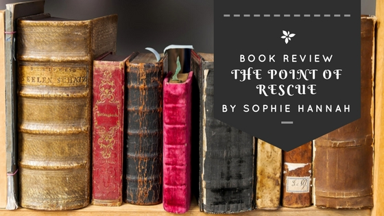 The Point Of Rescue By Sophie Hannah
