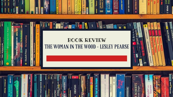 the woman in the wood by lesley pearse book reiew