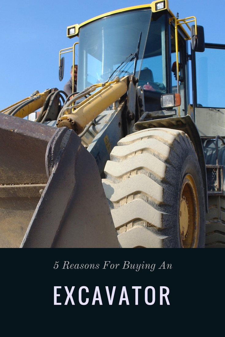 5 reasons for buying an excavator