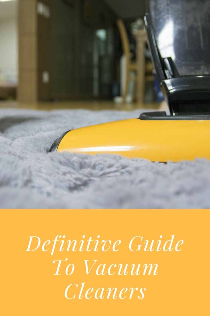 Definitive guide to vacuum cleaners
