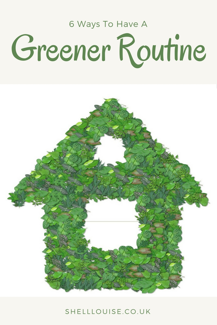 6 ways to have a greener routine