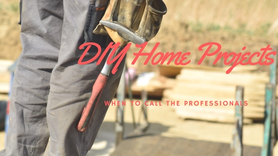 DIY Home Projects - When to call the professionals
