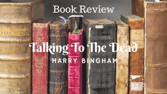 talking to the dead by Harry Bingham