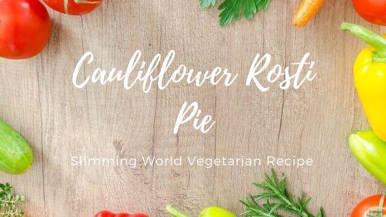 cauliflower rosti pie