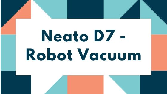 neato D7 robot vacuum cleaner